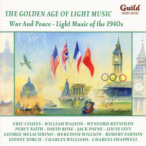 The Golden Age of Light Music: War and Peace - Light Music of the 1940s album