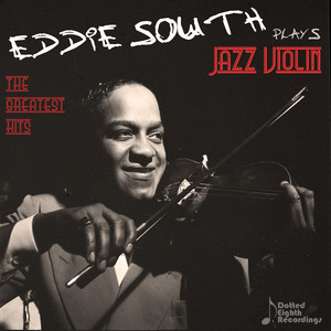 Eddie South Plays Jazz Violin: The Greatest Hits of the Dark Angel of the Fiddle album