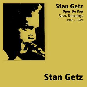 Stan Getz - Opus De Bop album