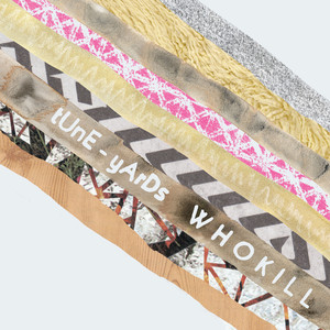 W H O K I L L - TUnE-yArDs