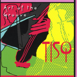 Art Of The Groove - Music By Chick Corea, Leonard Bernstein, Michael Brecker And More album
