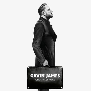 Only Ticket Home - Gavin James