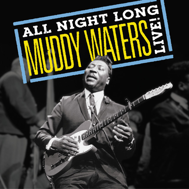 Muddy Waters: All Night Long, Muddy Waters Live!