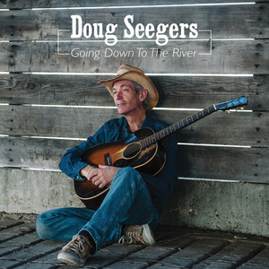 Doug Seegers, Going Down To The River på Spotify
