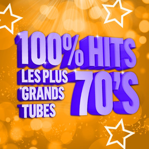 100% Hits les plus grands Tubes 70's album