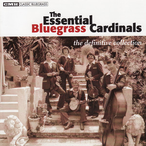 The Essential Bluegrass Cardinals: The Definitive Collection - The Bluegrass Cardinals