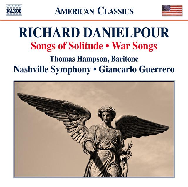 Richard Danielpour: Songs of Solitude & War Songs