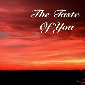 The Taste Of You