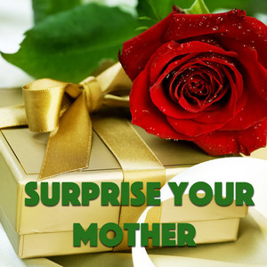 Surprise Your Mother