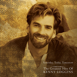 Yesterday, Today, Tomorrow - The Greatest Hits Of Kenny Loggins Albumcover