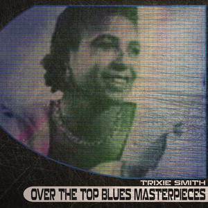 Over the Top Blues Masterpieces (Remastered) album