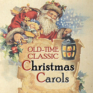 Old-Time Classic Christmas Carols. Century-Old Recordings Restored and Remastered. - Christmas Carol