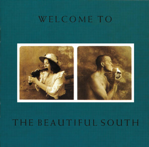 Welcome To The Beautiful South - Beautiful South
