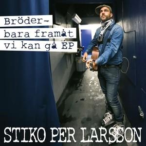 Stiko Per Larsson, Bröder på Spotify