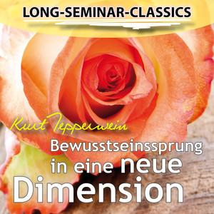 Long-Seminar-Classics - Bewusstseinssprung in eine neue Dimension Audiobook