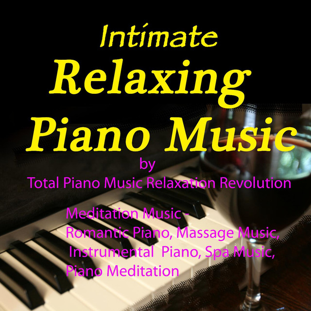 Intimate Relaxing Piano Music - Romantic Piano, Massage