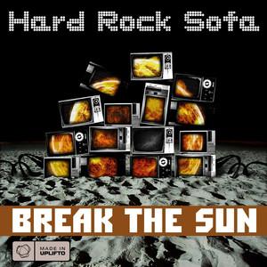 Copertina di Hard Rock Sofa - Break The Sun - Club Radio Mix