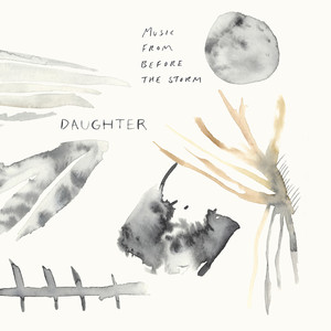 Music from Before the Storm - Daughter