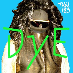 Taki 183 - DyE