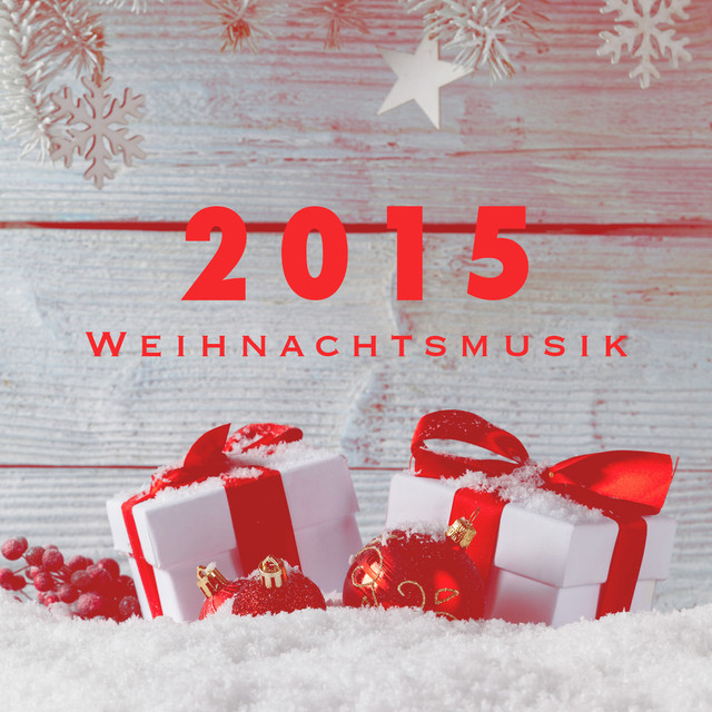 Album cover for 2015 Weihnachtsmusik by Die schönsten Weihnachtslieder, Weihnachtsmusik, Weihnachtslieder
