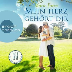 Mein Herz gehört dir - Lost in Love - Die Green-Mountain-Serie 3 (Ungekürzte Lesung) Hörbuch kostenlos