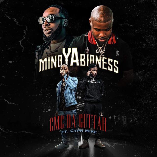d2b68a4f4462 Mind Ya Bidness by Cmc Da Guttah on Spotify