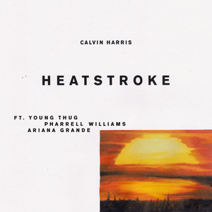 Calvin Harris Young Thug, Pharrell Williams, Ariana Grande Heatstroke cover