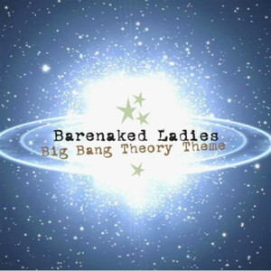 Big Bang Theory Theme - Barenaked Ladies