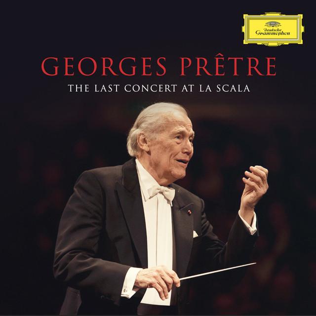 Georges Prêtre - The Last Concert At La Scala (Live in Milan, La Scala / Feb. 22, 2016)