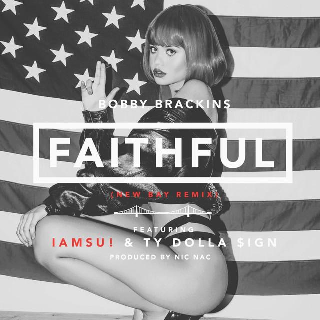 Bobby Brackins Faithful (Remix) [feat. Iamsu! & Ty Dolla $ign] - Single album cover
