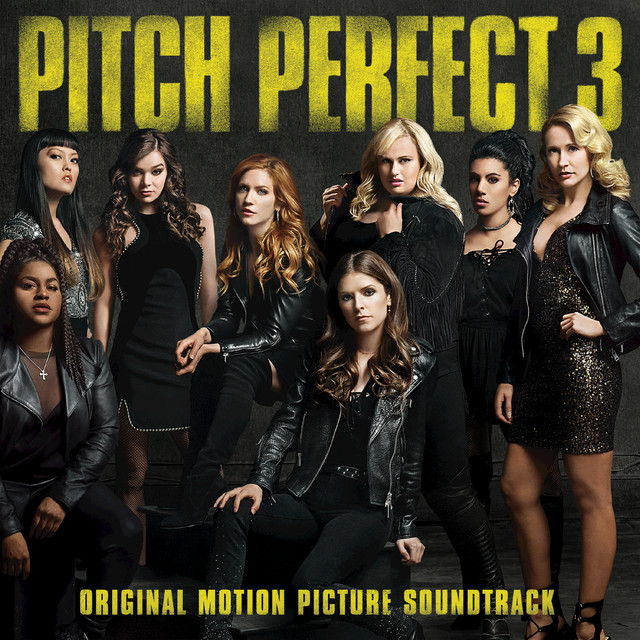 Album cover for Pitch Perfect 3 (Original Motion Picture Soundtrack) by Various Artists