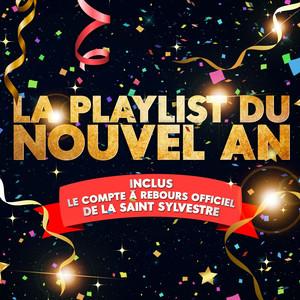 La playlist du nouvel an (50 plus grands tubes pour faire la fête! Inclus : le compte à rebours officiel de la Saint-Sylvestre)