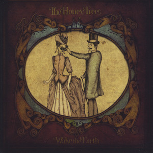 Wake The Earth - The Honey Trees