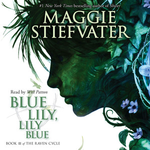 Blue Lily, Lily Blue - The Raven Cycle, Book 3 (Unabridged) Hörbuch kostenlos