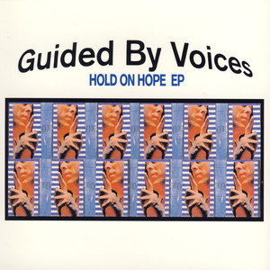 Hold On Hope - EP - Guided By Voices