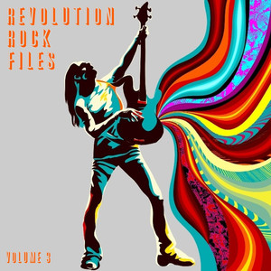 Revolution Rock Files, Vol. 3