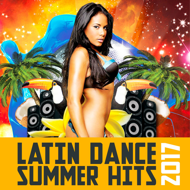 Play Later New Release: Latin Dance Summer Hits 2017 by