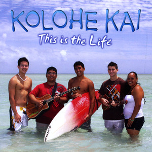 This Is The Life - Kolohe Kai