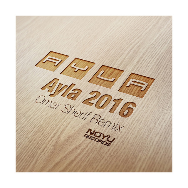 Ayla (Omar Sherif 2016 Remix)