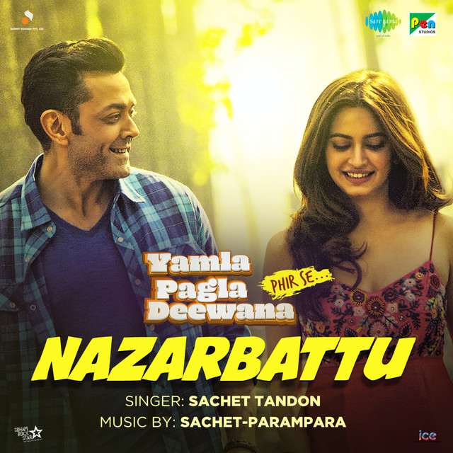 Nazarbattu From Yamla Pagla Deewana Phir Se Single By Sachet