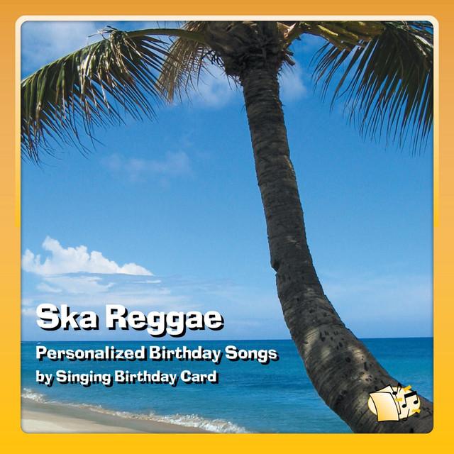 Ska Reggae Personalized Birthday Songs By Singing Card On Spotify