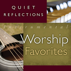 Quiet Reflections - Instrumental Worship Favorites album