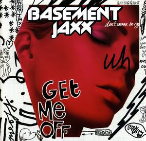 Basement Jaxx Get Me Off cover
