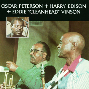 "Oscar Peterson + Harry Edison + Eddie ""Cleanhead"" Vinson album"