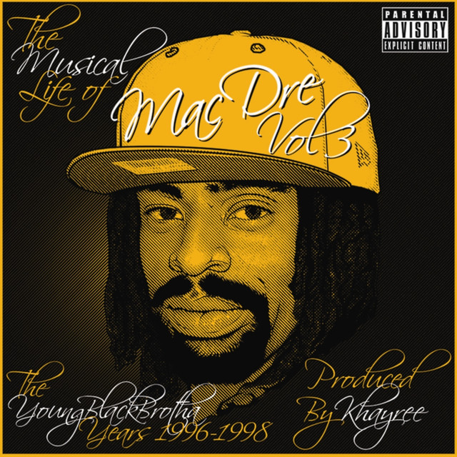 The Musical Life of Mac Dre Vol 3 - The Young Black Brotha Years: 1996-1998