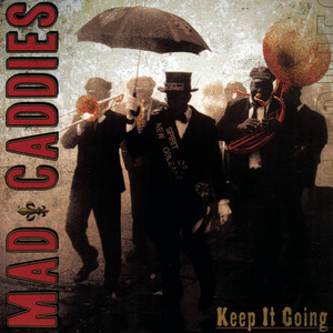 Keep It Going - Mad Caddies