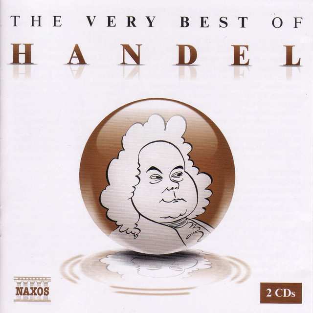 Handel The Very Best Of By George Frideric Handel On Spotify