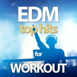 Edm Top Hits for Workout album