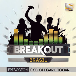 Breakout Brasil - Ep. 1: É Só Chegar e Tocar - Jéf