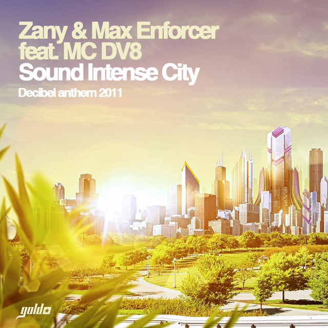 Gold 004 [Zany & Max Enforcer feat. MC DV8 - Sound Intense City (Decibel Anthem 2011)]